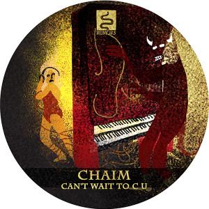 "Chaim/CAN'T WAIT TO C U 12"""