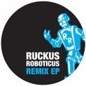 """Ruckus Roboticus/REMIX EP 12"""""""