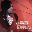 L'Renee/SAY MY NAME (FRANCK ROGER) 12""