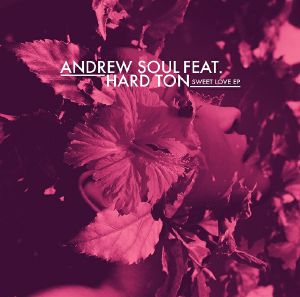 Andrew Soul & Hard Ton/SWEET LOVE EP 12""