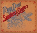 Raw Deal/SNAKES & LADDERS CD