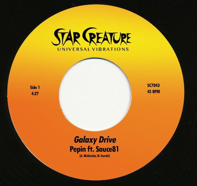 "Pepin feat. Sauce81/GALAXY DRIVE 7"""