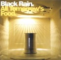 Black Rain/ALL TOMORROW'S FOOD CD
