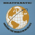 Beatfanatic/AROUND THE WORLD IN 80.. CD