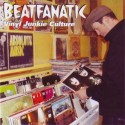 Beatfanatic/VINYL JUNKIE CULTURE CD