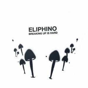 Eliphino/BREAKING UP IS HARD LP