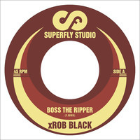 Rob Black/BOSS THE RIPPER 7""