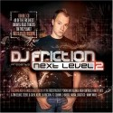 DJ Friction/NEXT LEVEL 2 DCD