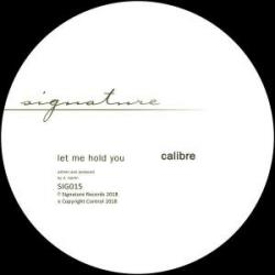 """Calibre/LET ME HOLD YOU 12"""""""