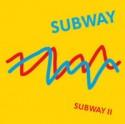 Subway/SUBWAY II CD