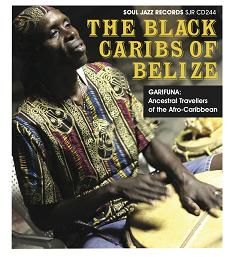 Black Caribs Of Belize/GARIFUNA CD