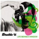 Double U/LIFE BEHIND A WINDOW DLP