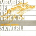 """Skwerl/MEMBERS OF THE TRICK #4 12"""""""