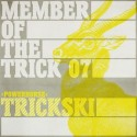 Trickski/MEMBERS OF THE TRICK #7 12""