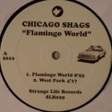 Chicago Shags/FLAMINGO WORLD 12""