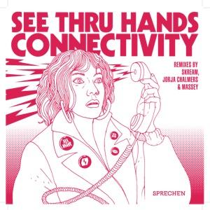 """See Thru Hands/CONNECTIVITY 12"""""""