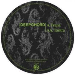 "Deepchord/PRANA & TANTRA 12"""