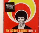 My Robot Friend/DIAL 0 CD