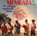 Mombasa/AFRICAN RHYTHM & BLUES 2 LP