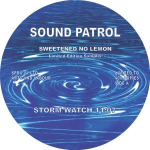"Sound Patrol/SWEETENED NO LEMON 12"""