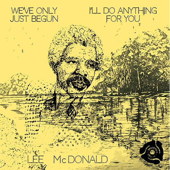"""Lee McDonald/WE'VE ONLY JUST BEGUN 7"""""""