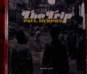 Paul Murphy/THE TRIP CD