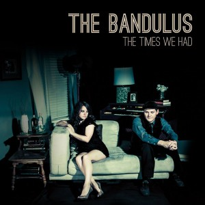 Bandulus, The/THE TIMES WE HAD LP