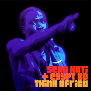 Seun Kuti & Egypt 90/THINK AFRICA 12""