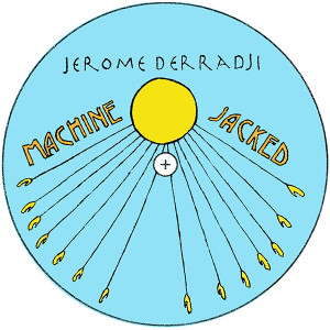 Jerome Derradji/MACHINE JACKED 12""
