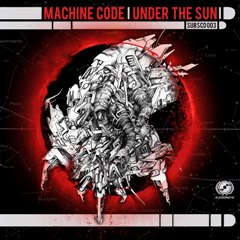 Machine Code/UNDER THE SUN CD