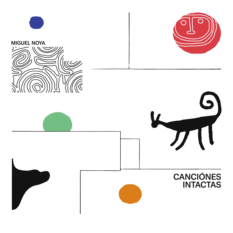 Miguel Noya/CANCIONES INTACTAS DLP