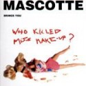 Mascotte/WHO KILLED MISS MAKE-UP 12""