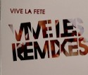 Vive la Fete/VIVE LES REMIXES CD