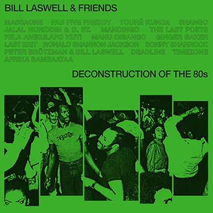 "Bill Laswell/DECONSTRUCTION OF 80""S DLP"