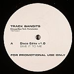 Track Bandits/GIVE IT TO ME 12""
