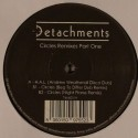Detachments/CIRCLES REMIXES PT.1 12""
