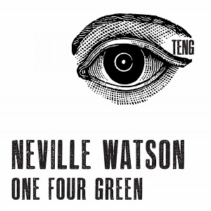 Nevile Watson/ONE FOUR GREEN 12""