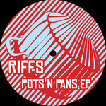 """Riffs/POTS & PANS EP 12"""""""