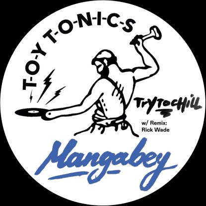 Mangabey/TRY TO CHILL-RICK WADE RMX 12""