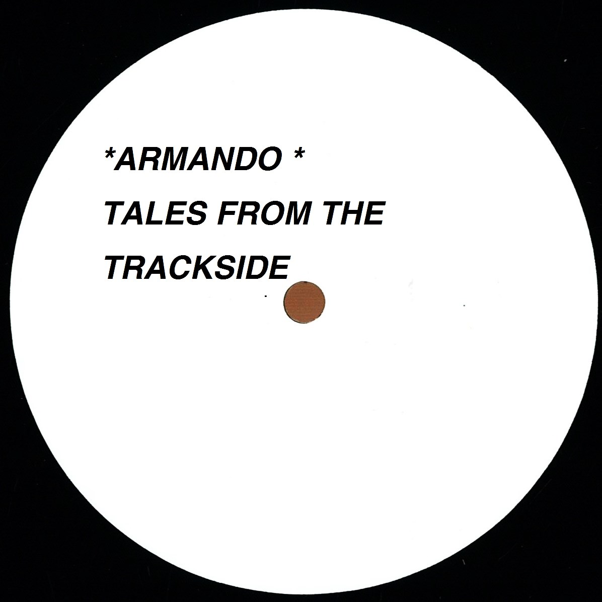 """Armando/TALES FROM THE TRACKSIDE 12"""""""