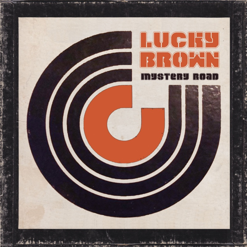 Lucky Brown/MYSTERY ROAD  DLP