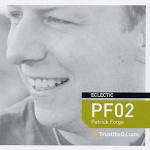 Patrick Forge/TRUST THE DJ PF02 MIX CD