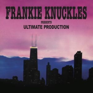 Frankie Knuckles/ULTIMATE PRODUCTION DLP