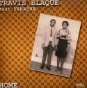 "Travis Blaque/HOME 12"""