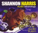Shannon Harris/AUDIO URBANOLOGY CD