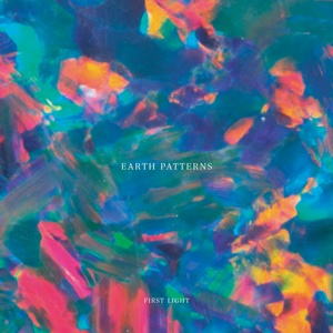 Earth Patterns/FIRST LIGHT EP 12""