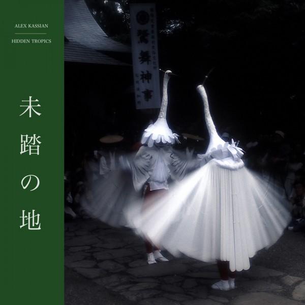 """Alex Kassian/HIDDEN TROPICS EP 12"""""""