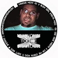 Marcus Mixx/USE YOUR MOUTH 2 LUV ME 12""
