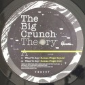 Big Crunch Theory/WHAT TO SAY 12""