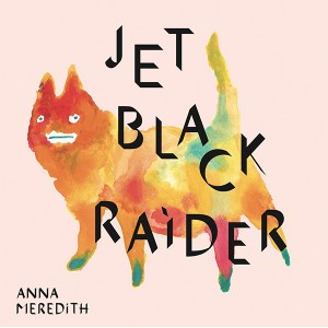 Anna Meredith/JET BLACK RAIDER 12""
